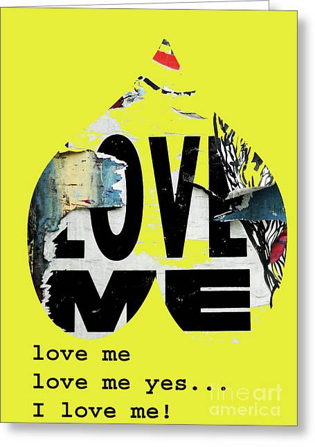 Fancy Eye Candy Greeting Cards - I love me - Yellow Heart Urban Typography Collage Greeting Card by ArtyZen Studios - ArtyZen Home