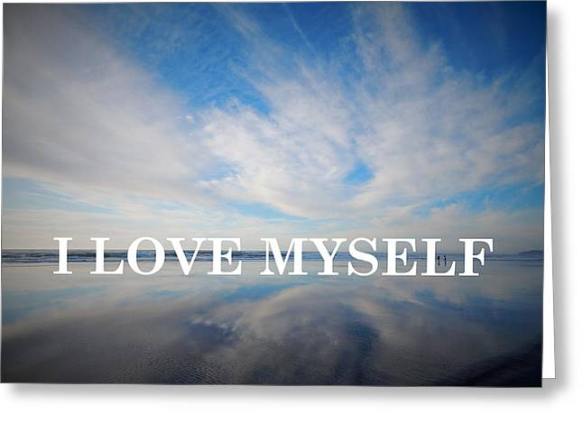 Anti Greeting Cards - I Love Myself Greeting Card by Gallery Of Hope
