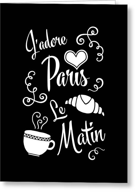 French Language Greeting Cards - I Love Paris in the Morning Greeting Card by Antique Images