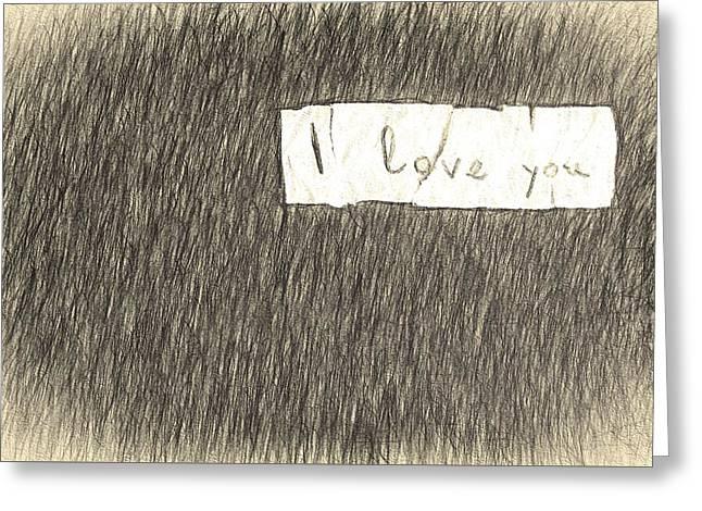 Love Letter Drawings Greeting Cards - I love you Greeting Card by Desislava Panteva