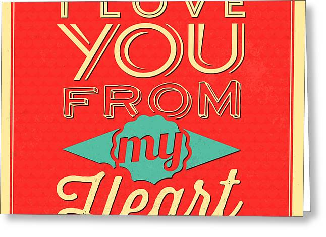 I Love You From My Heart Greeting Card by Naxart Studio