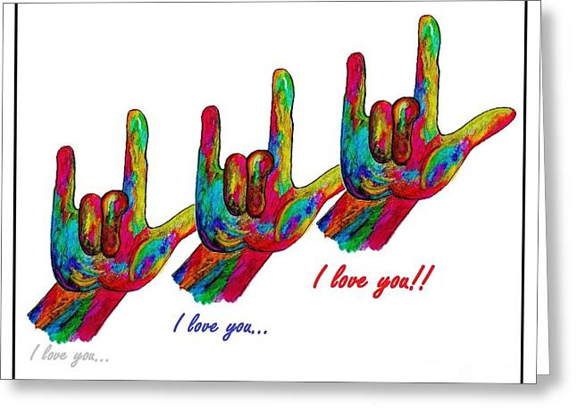 Asl Greeting Cards - I love you I love you I love you Greeting Card by Eloise Schneider