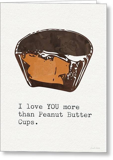 I Love You More Than Peanut Butter Cups 2- Art By Linda Woods Greeting Card by Linda Woods