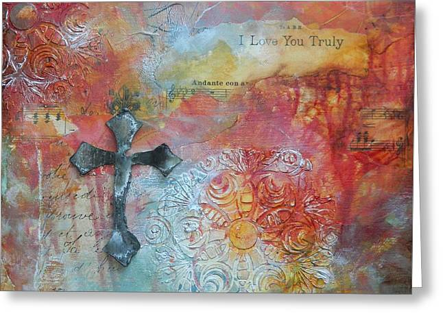 Religious Mixed Media Greeting Cards - I Love You Truly Greeting Card by Donna Martin