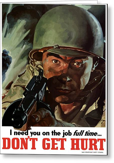 Veteran Art Greeting Cards - I Need You On The Job Full Time Greeting Card by War Is Hell Store