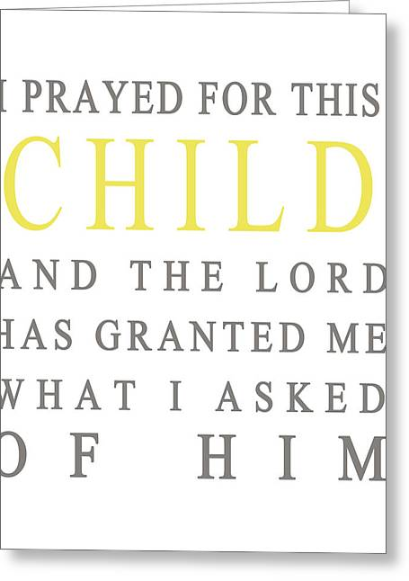Prayer Room Greeting Cards - I Prayed For This Child Greeting Card by Nomad Art And  Design