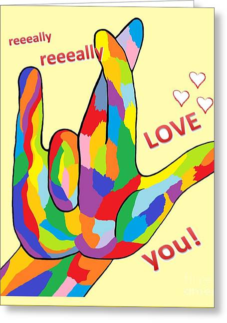 Manual Greeting Cards - I Really REALLY Love You Greeting Card by Eloise Schneider
