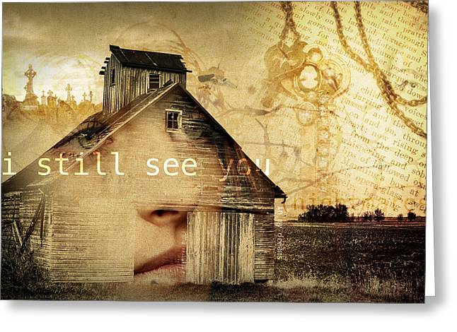 Vision Mixed Media Greeting Cards - I Still See You in My Dreams Greeting Card by Design Turnpike