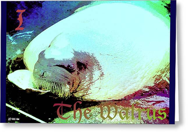 Love The Animal Greeting Cards - I The Walrus Greeting Card by WDM Gallery