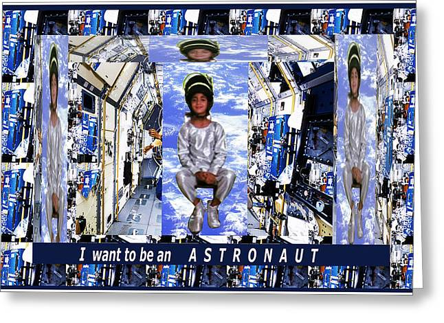 Space Shuttle Mixed Media Greeting Cards - I want to be an ASTRONAUT  Kids Room Motivation FineArt Graphics Greeting Card by Navin Joshi