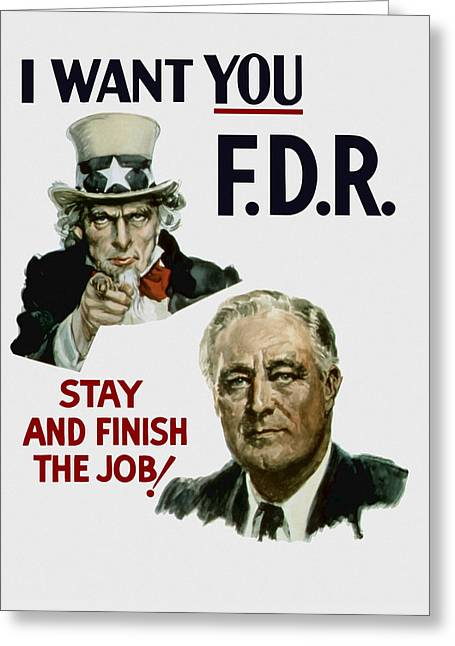 Franklin Roosevelt Greeting Cards - I Want You FDR  Greeting Card by War Is Hell Store