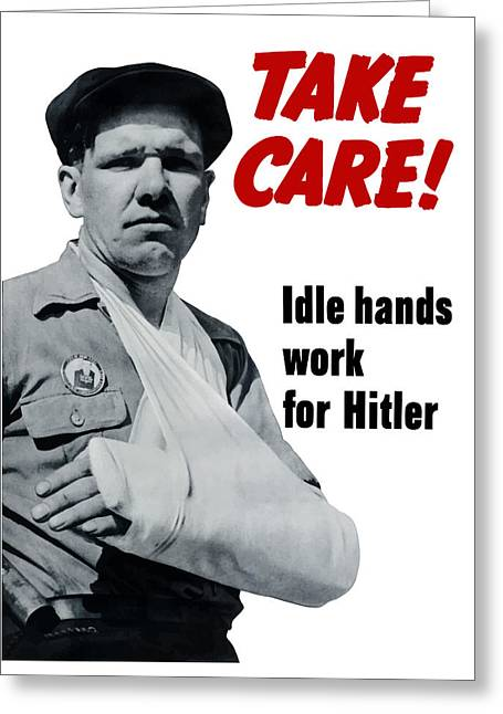 Hands Mixed Media Greeting Cards - Idle Hands Work For Hitler Greeting Card by War Is Hell Store