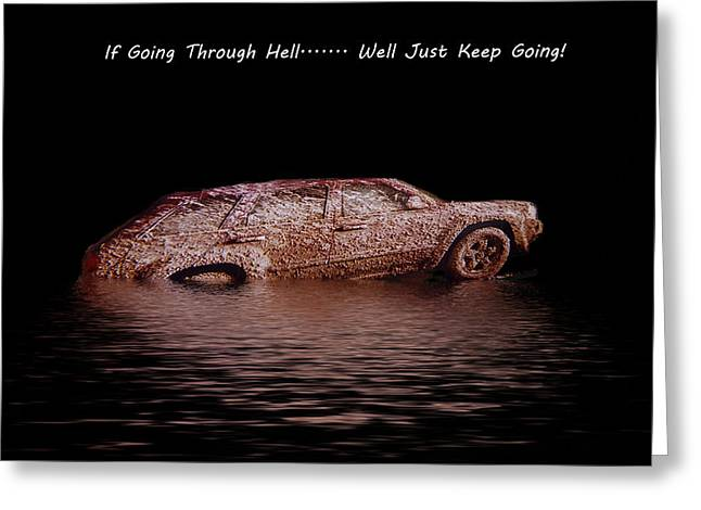 """""""uphill Battle"""" Greeting Cards - If Going Through Hell... Well Just Keep Going Greeting Card by Rianna Stackhouse"""