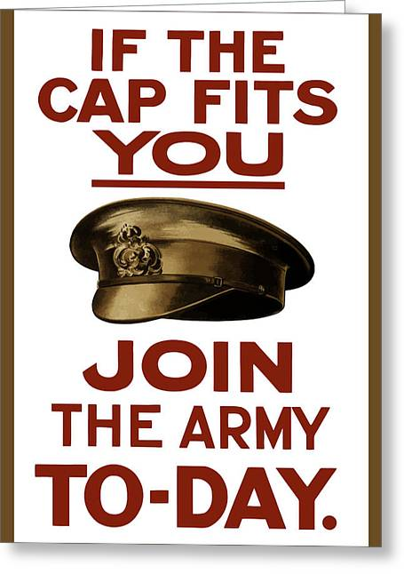 Ww1 Greeting Cards - If The Cap Fits You Join The Army Greeting Card by War Is Hell Store