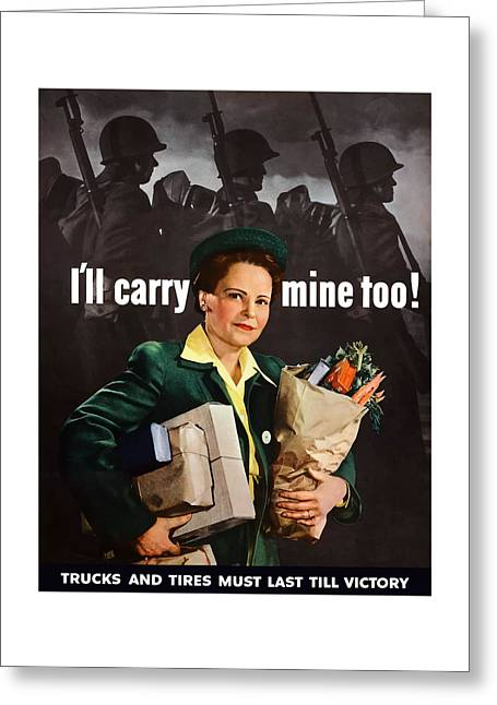 Housewife Greeting Cards - Ill Carry Mine Too Greeting Card by War Is Hell Store