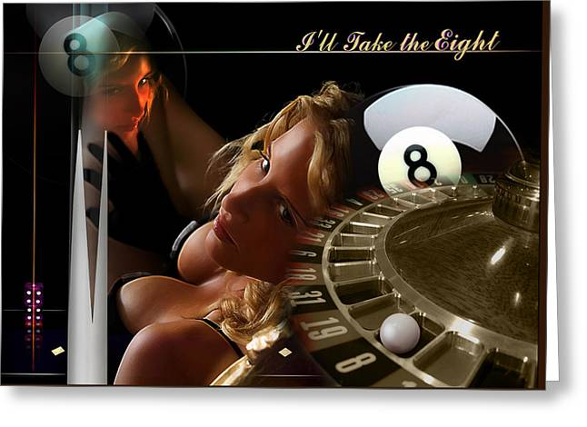 8ball Greeting Cards - Ill Take the Eight Greeting Card by Draw Shots