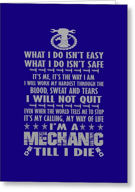 Im A Mechanic Till I Die Greeting Card by Sophia