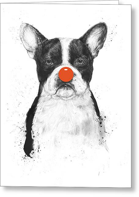 I'm Not Your Clown Greeting Card by Balazs Solti