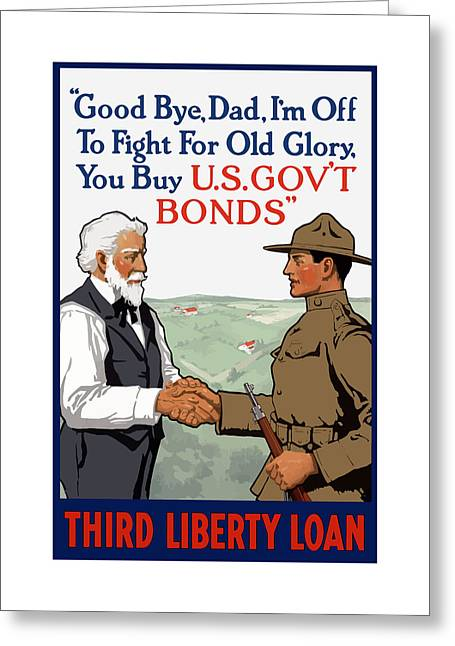 Ww1 Greeting Cards - Im Off To Fight For Old Glory - WW1 Greeting Card by War Is Hell Store