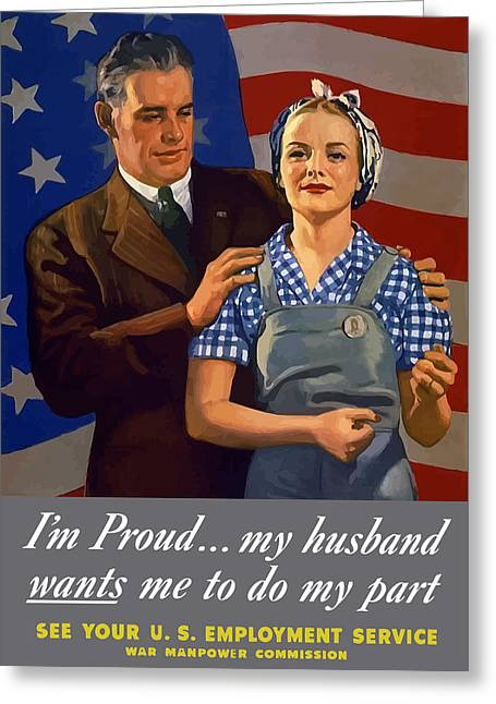 I'm Proud... My Husband Wants Me To Do My Part Greeting Card by War Is Hell Store