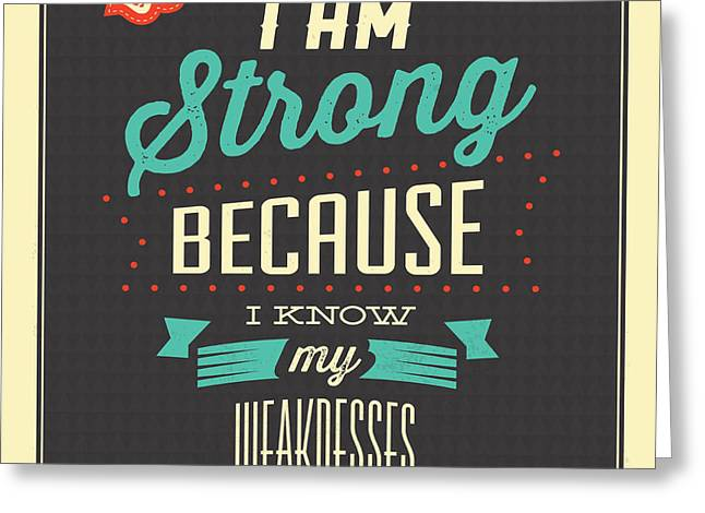 I'm Strong Greeting Card by Naxart Studio