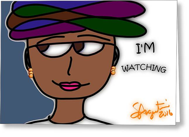 I'm Watching V2 Greeting Card by Sharon Augustin