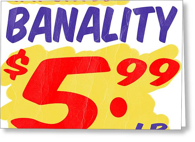 Supermarket Greeting Cards - Imported Banality Supermarket Sale Sign Greeting Card by Edward Fielding