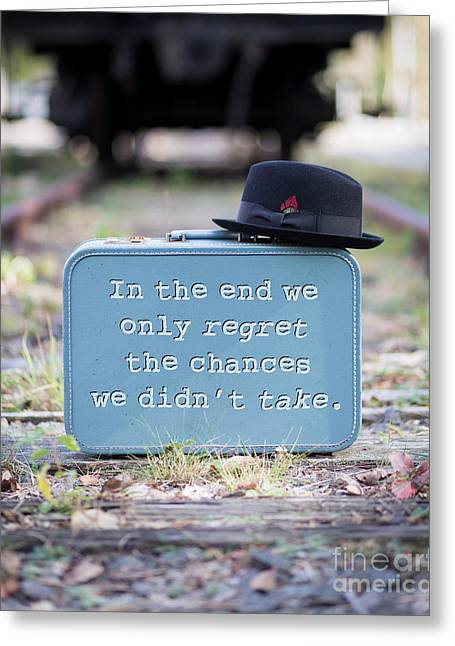 Black Top Greeting Cards - In the end we only regret the chances we didnt take Greeting Card by Edward Fielding