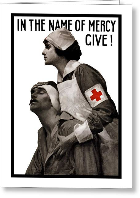 Red Cross Greeting Cards - In The Name Of Mercy Give Greeting Card by War Is Hell Store