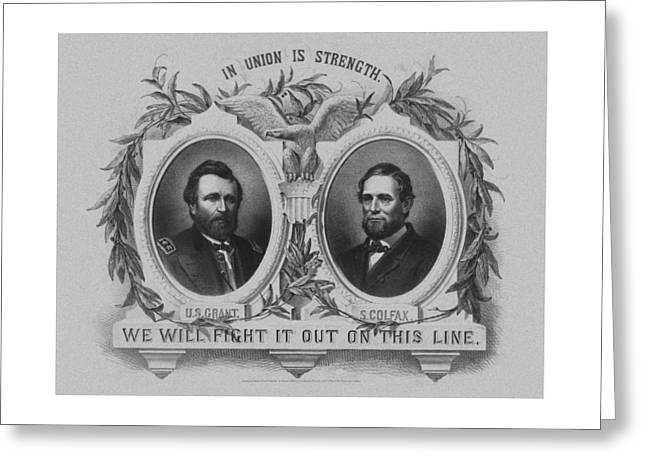 U S Presidents Greeting Cards - In Union Is Strength - Ulysses S. Grant and Schuyler Colfax Greeting Card by War Is Hell Store