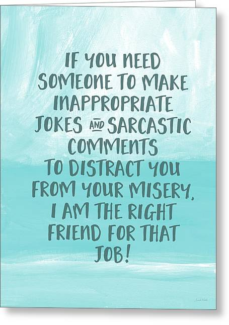 Sympathies Greeting Cards - Inappopriate Jokes- Empathy Card by Linda Woods Greeting Card by Linda Woods