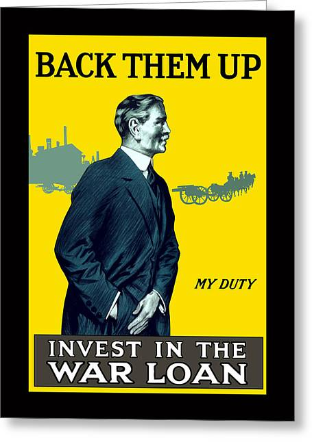 Ww1 Greeting Cards - Invest In The War Loan - WW1 Greeting Card by War Is Hell Store