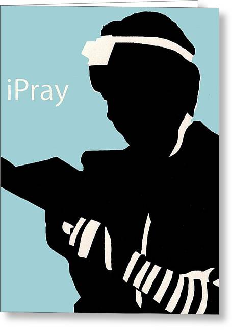 Spoof Greeting Cards - Ipray Greeting Card by Anshie Kagan