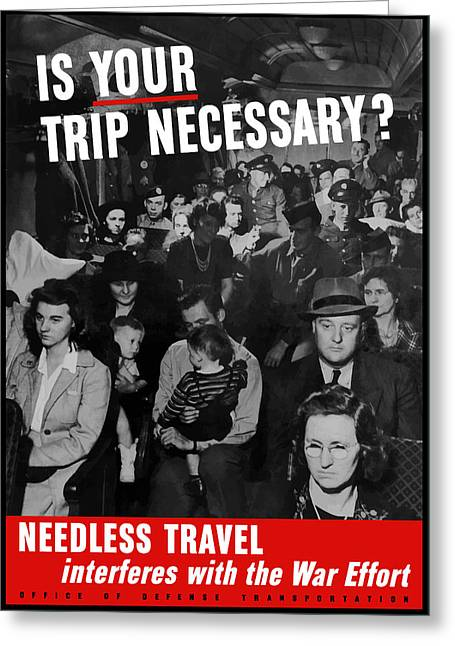 Second Greeting Cards - Is Your Trip Necessary Greeting Card by War Is Hell Store