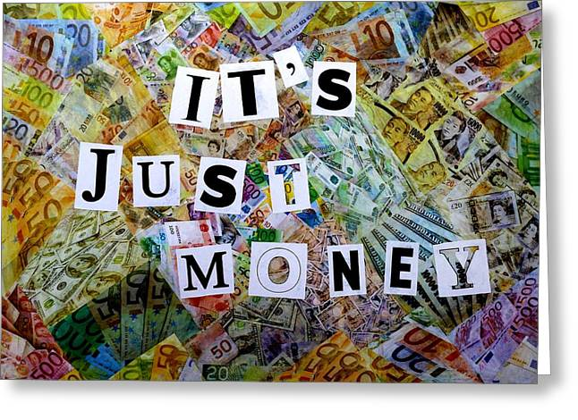 Wealth Mixed Media Greeting Cards - Its Just Money II Greeting Card by John  Nolan