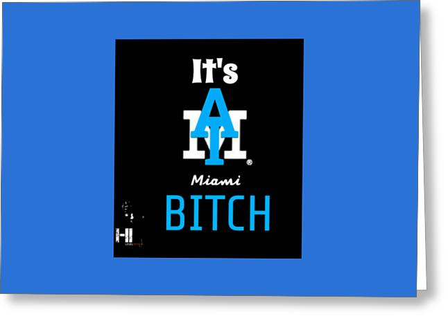 Miami Tapestries - Textiles Greeting Cards - Its Miami Bitch Greeting Card by HI Level