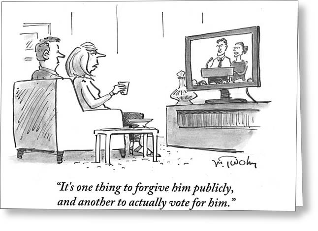 It's One Thing To Forgive Him Publicly Greeting Card by Mike Twohy
