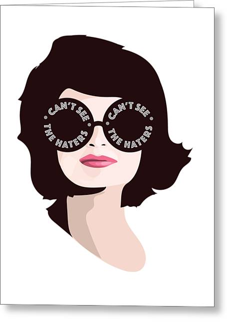 Jackie Can't See The Haters Greeting Card by Lauren Amelia Hughes