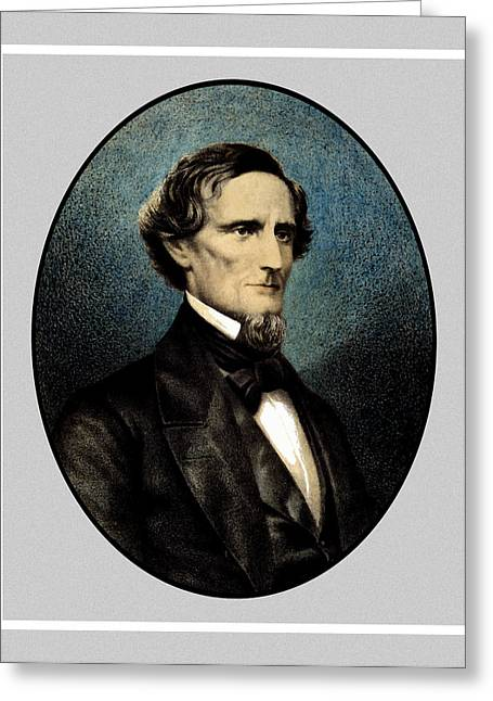 Secretary Of State Greeting Cards - Jefferson Davis Greeting Card by War Is Hell Store