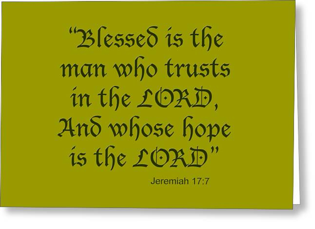 Jeremiah 17 7 Blessed Is The Man Greeting Card by M K  Miller