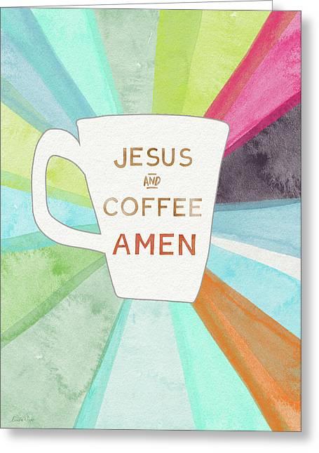 Jesus And Coffee Amen- Art By Linda Woods Greeting Card by Linda Woods