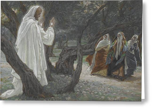 Christian Paintings Greeting Cards - Jesus Appears to the Holy Women Greeting Card by Tissot