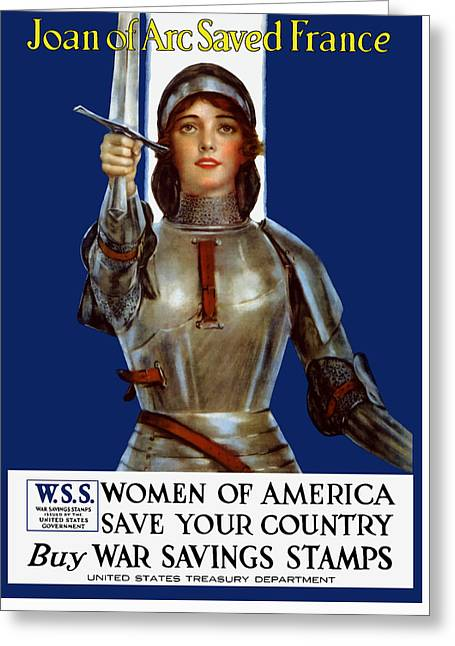 Ww1 Greeting Cards - Joan of Arc Saved France - Save Your Country Greeting Card by War Is Hell Store