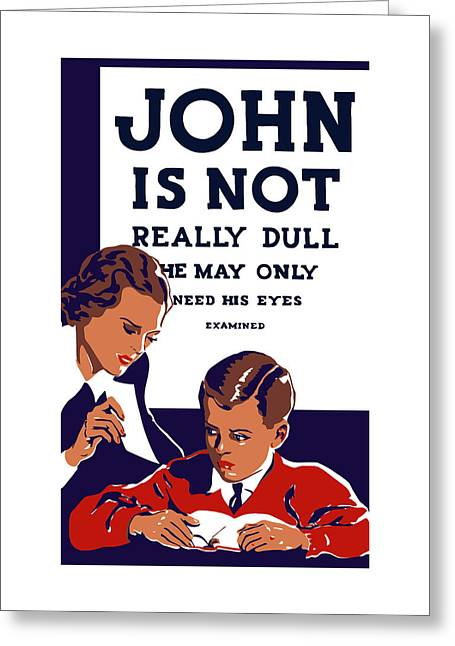Vision Mixed Media Greeting Cards - John Is Not Really Dull - WPA Greeting Card by War Is Hell Store