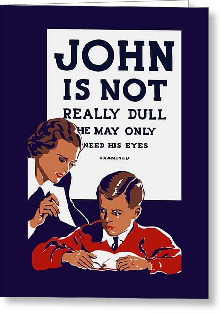 Health Greeting Cards - John Is Not Really Dull - WPA Greeting Card by War Is Hell Store