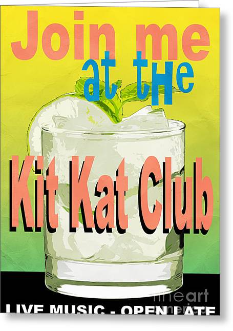 Kat Greeting Cards - Join Me at the Kit Kat Club Greeting Card by Edward Fielding