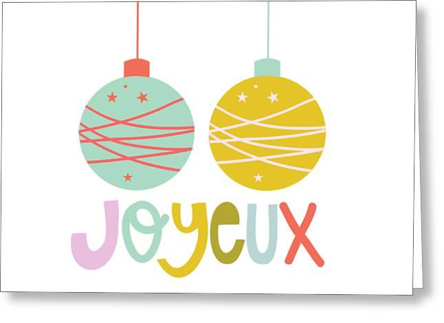 Christmas Art Greeting Cards - Joyeux  Greeting Card by Colleen Van Tassell