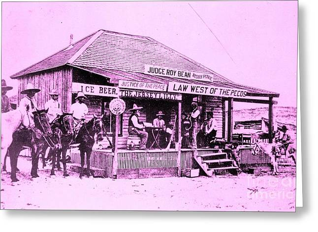 Saloons Greeting Cards - Judge Roy Bean - Law West of the Pecos Greeting Card by Photograph