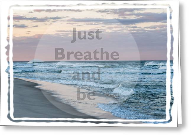 Throw Down Greeting Cards - Just Breathe and Be Beach  Greeting Card by Terry DeLuco