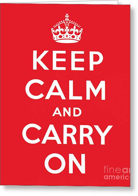 Carry Greeting Cards - Keep Calm And Carry On Greeting Card by English School